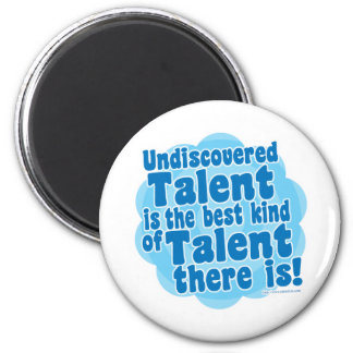 Undiscovered Talent 2 Inch Round Magnet