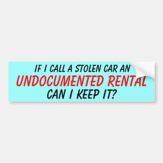 Undocumented Rental Bumper Sticker