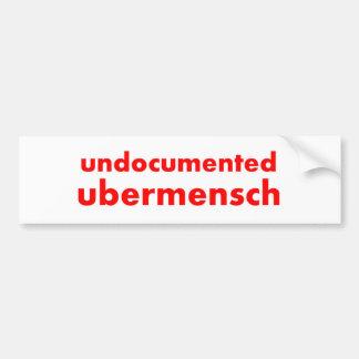 "Undocumented Ubermensch 11""x3"" Bumper Sticker"