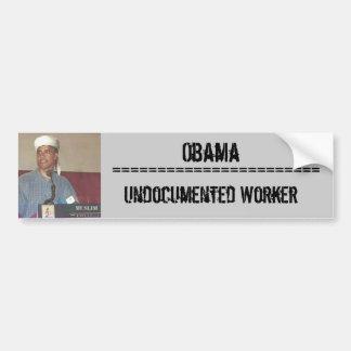 Undocumented Worker Bumper Sticker
