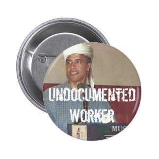 Undocumented Worker Pinback Button