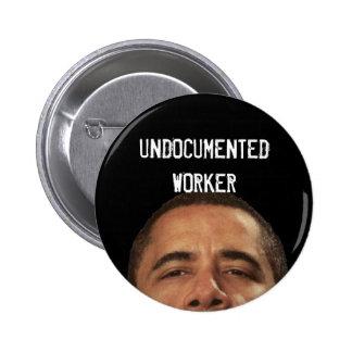 undocumentedworkerobama, UNDOCUMENTEDWORKER Pin Redondo 5 Cm