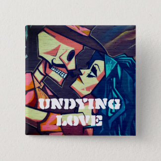 Undying Love Street Art Button