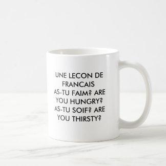 UNE LECON DE FRANCAISAS-TU FAIM? ARE YOU HUNGRY... COFFEE MUG