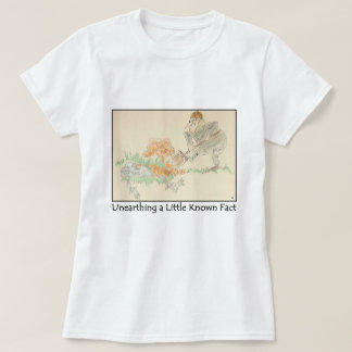 Unearthing a Little Known Fact Ladies T-shirt