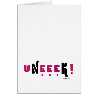 uNeeeK!  Original, Different and ExtraOrdinary! Card