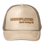 Unemployed And Loving It Trucker Hat
