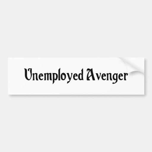 Unemployed Avenger Bumper Sticker Car Bumper Sticker