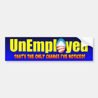Unemployed Bumper Sticker