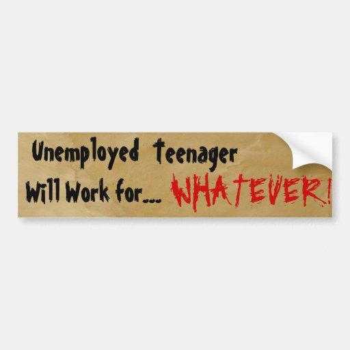 Unemployed, Bumper Sticker