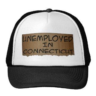 UNEMPLOYED IN CONNECTICUT TRUCKER HAT
