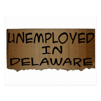 UNEMPLOYED IN DELAWARE POSTCARD