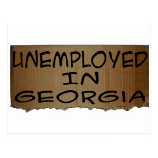 UNEMPLOYED IN GEORGIA POSTCARD
