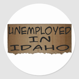 UNEMPLOYED IN IDAHO CLASSIC ROUND STICKER