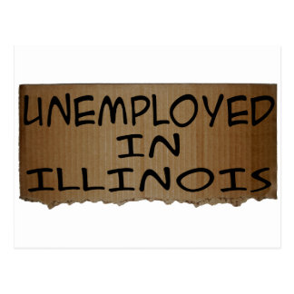 UNEMPLOYED IN ILLINOIS POSTCARD