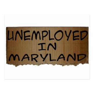 UNEMPLOYED IN MARYLAND POSTCARD