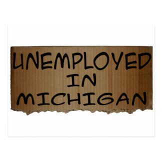 UNEMPLOYED IN MICHIGAN POST CARD