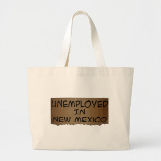 UNEMPLOYED IN NEW MEXICO LARGE TOTE BAG