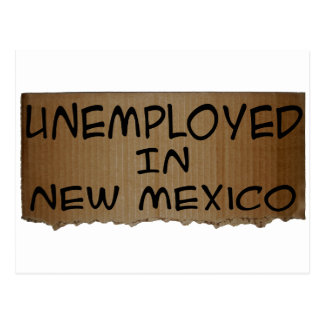 UNEMPLOYED IN NEW MEXICO POSTCARD