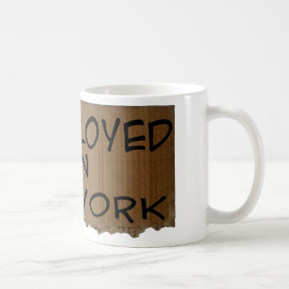 UNEMPLOYED IN NEW YORK COFFEE MUG