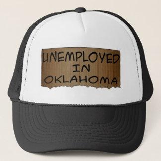 UNEMPLOYED IN OKLAHOMA TRUCKER HAT