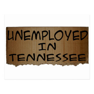 UNEMPLOYED IN TENNESSEE POSTCARD
