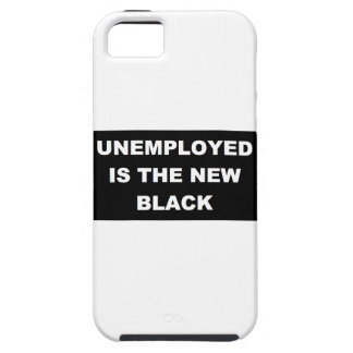 Unemployed is the New Black Phone Case iPhone 5 Cases