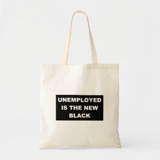 Unemployed is the New Black Shopping Bag Tote