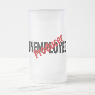 Unemployed Producer Frosted Glass Beer Mug