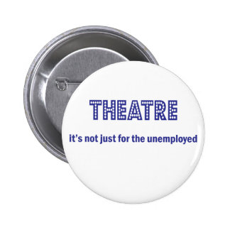Unemployed Theatre Person Pinback Button