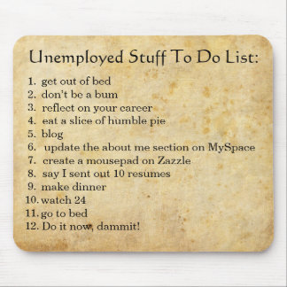 Unemployed To Do's Mouse Pad