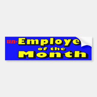 unemployee of the month car bumper sticker