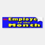 unemployee of the month bumper stickers