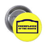 Unemployee of the Month Button