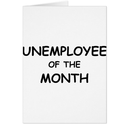 unemployee of the month card