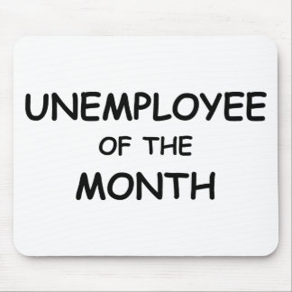 unemployee of the month mouse pad