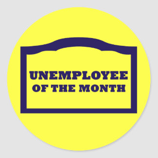 Unemployee of the Month Classic Round Sticker