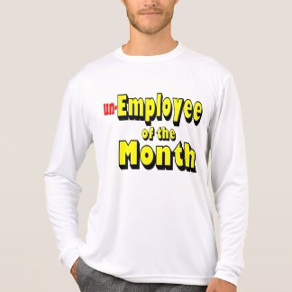 unemployee of the month t shirts