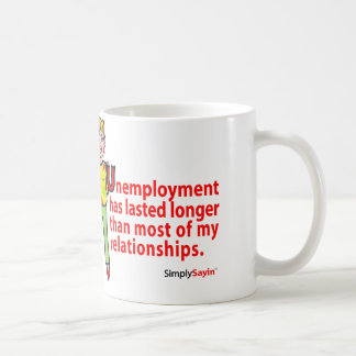 Unemployment Blues ~ Relationships Coffee Mug