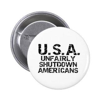 Unfairly  Shutdown Americans Pinback Button