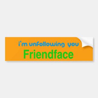 Unfollowing, Friendface Bumper Sticker