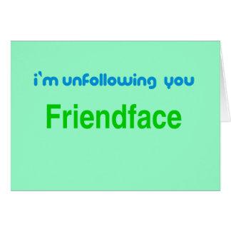 Unfollowing, Friendface card