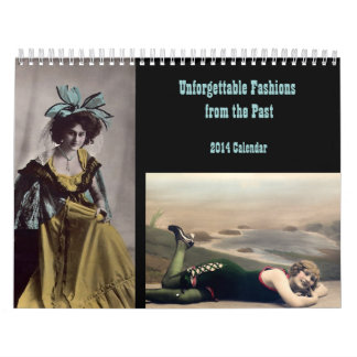 Unforgettable Fashions from the Past 2014 Calendar