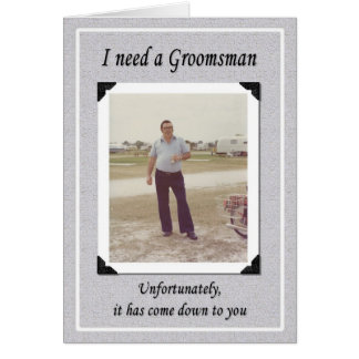 Unfortunate Groomsman Card