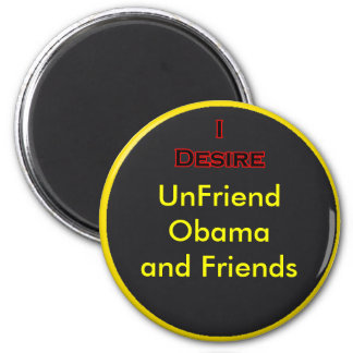 UnFriend Obama and  Progressive Friends Fridge Magnet