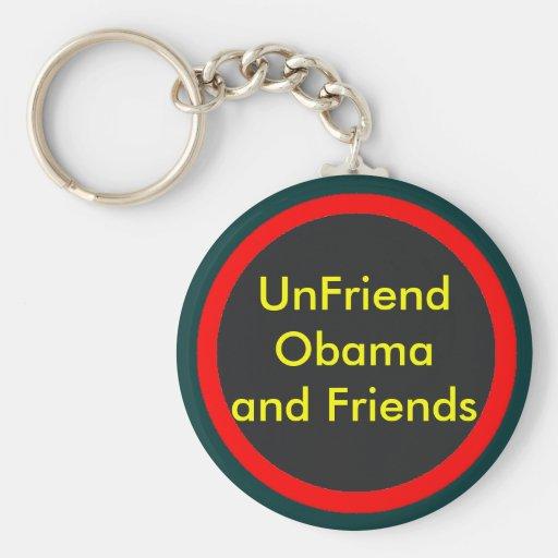 UnFriend Obama y amigos progresivos Llaveros