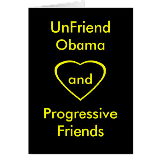 UnFriend Obama y amigos progresivos Tarjeton