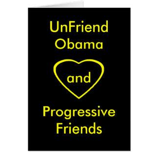 UnFriend Obama y amigos progresivos Tarjeta De Felicitación