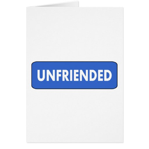 Unfriended Greeting Card