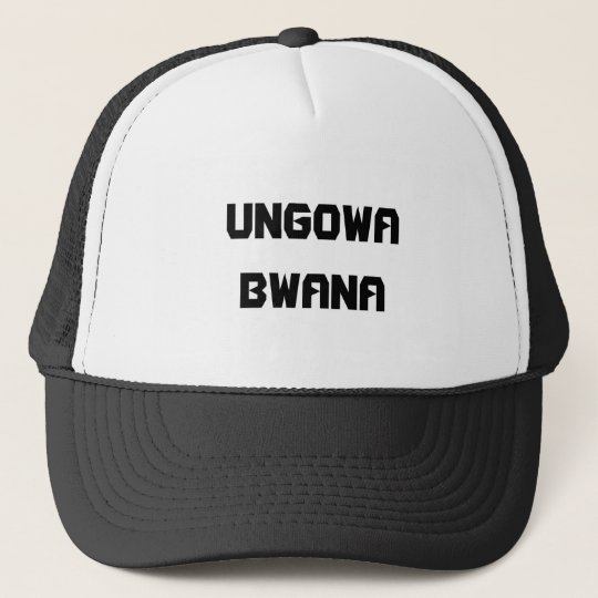 Ungowa Bwana Trucker Hat